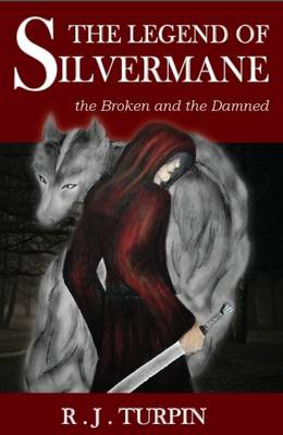 The Legend of Silvermane: The Broken and the Damned (Paperback)