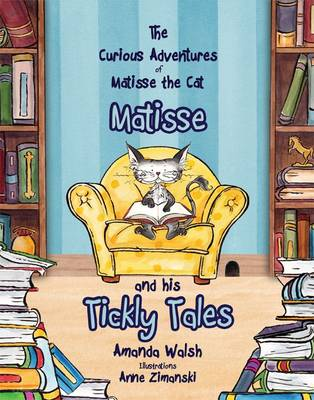 Matisse and his Tickly Tales - The Curious Adventures of Matisse the Cat 4 (Paperback)