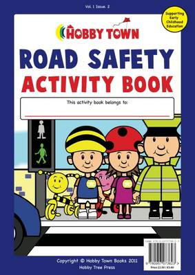 The Road Safety Activity Book - Hobby Town Activity Book Series (Paperback)