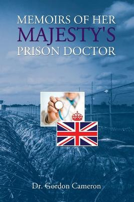 Memoirs of Her Majesty's Prison Doctor (Paperback)