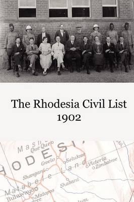 The Rhodesia Civil Service List 1902 (Paperback)