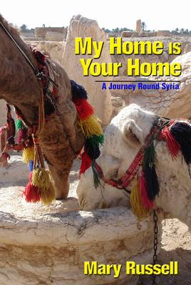My Home is Your Home: A Journey Round Syria (Paperback)