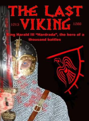 "The Last Viking: King Harald III ""Hardrada"", the Hero of a Thousand Battles - Vikings 1 (Paperback)"