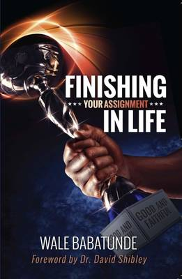 Finishing Your Assignment in Life (Paperback)