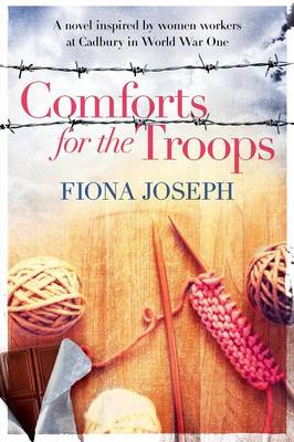 Comforts for the Troops: A Novel Inspired by Women Workers at Cadbury in World War One (Paperback)