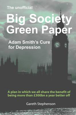 The Unofficial Big Society Green Paper: A Cure for Depression (Paperback)