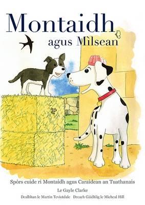 Montaidh Agus Milsean: Spors Cuide Ri Montaidh Agus Caraidean an Tuathanais (Paperback)