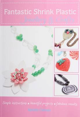 Fantastic Shrink Plastic: Jewellery & Crafts (Paperback)
