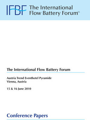 International Flow Battery Forum 2010: Conference Papers (Paperback)