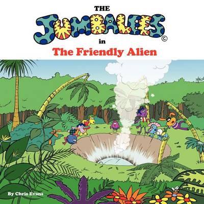 The Jumbalees in the Friendly Alien (Paperback)