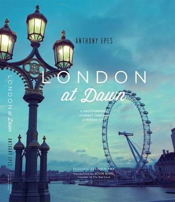 London at Dawn: A Photographic Journey Through a Hidden City (Hardback)