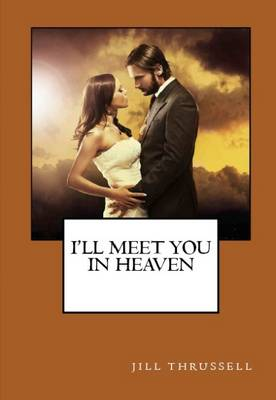I'll Meet You in Heaven (Paperback)