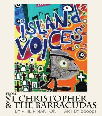 Island Voices: From St Christopher & the Barracudas (Paperback)
