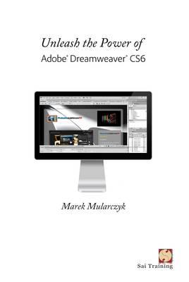 Unleash the Power of Adobe Dreamweaver Cs6 (Paperback)