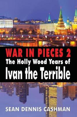 War in Pieces 2: The Holly Wood Years of Ivan the Terrible (Paperback)
