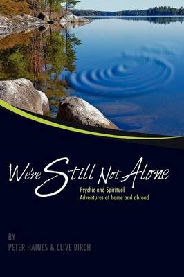 We're Still Not Alone: Psychic and Spiritual Adventures at Home and Abroad (Paperback)