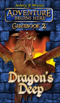 Dragon's Deep: Gamebook 2 - Adventure Begins Here 2 (Paperback)