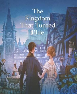 The Kingdom That Turned Blue (Hardback)
