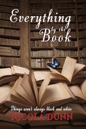 Everything by the book: things aren't always black and white (Paperback)