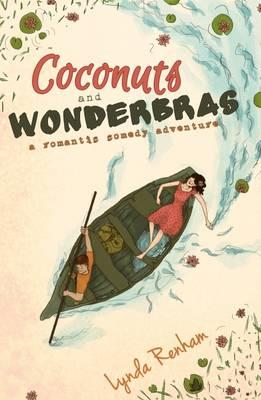 Coconuts and Wonderbras: A Romantic Comedy Adventure (Paperback)