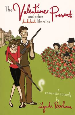 The Valentine Present and Other Diabolical Liberties: A Romantic Comedy (Paperback)