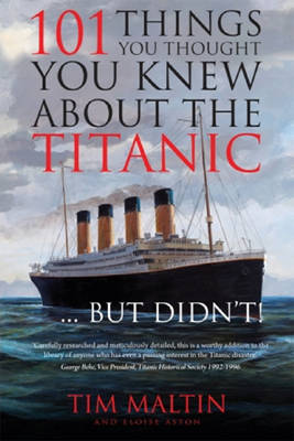 101 Things You Thought You Knew About the Titanic... But Didn't! (Paperback)