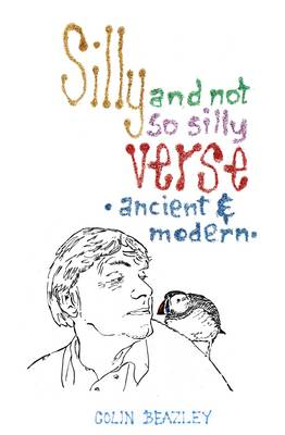 Silly and Not So Silly Verse-Ancient and Modern (Paperback)