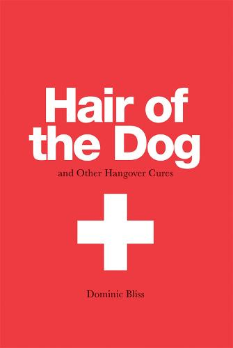 Hair of the Dog: And Other Hangover Cures (Hardback)