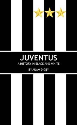 Juventus: A History in Black and White (Paperback)
