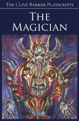 The Magician - The Clive Barker Playscripts (Paperback)