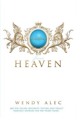 Visions from Heaven: Visitations to My Father's Chamber (Paperback)