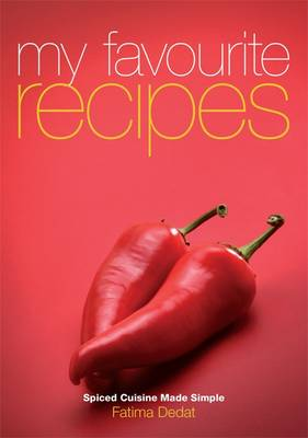 My Favourite Recipes: Spiced Cuisine Made Simple (Paperback)