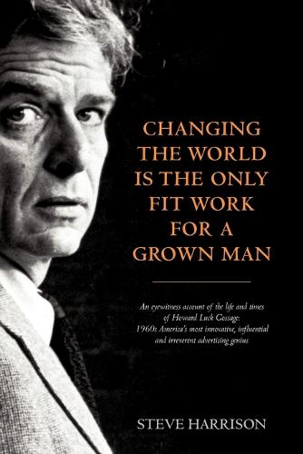 Changing the World Is the Only Fit Work for a Grown Man (Paperback)
