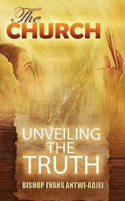 The Church: Unveiling the truth (Paperback)