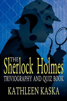The Sherlock Holmes Triviography and Quiz Book (Paperback)