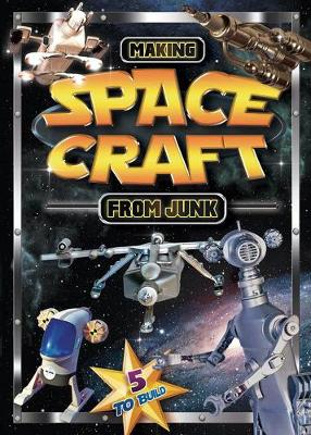 Making Space Craft From Junk (Paperback)