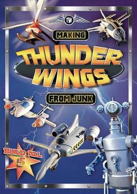 Making Thunder Wings From Junk (Paperback)