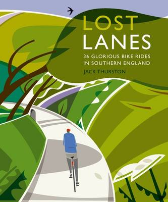 Lost Lanes: 1: 36 Glorious Bike Rides in Southern England (London and the South-East) (Paperback)