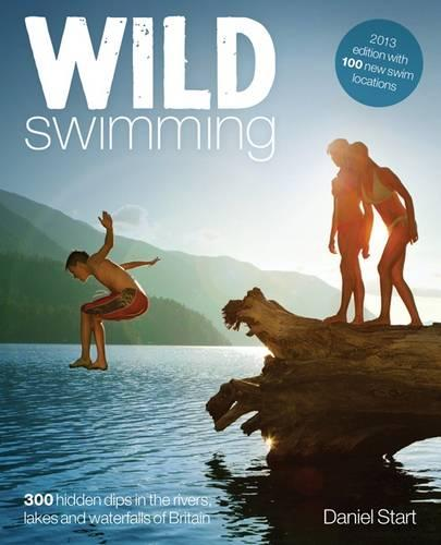 Wild Swimming: 4: 300 Hidden Dips in the Rivers, Lakes and Waterfalls of Britain (Paperback)