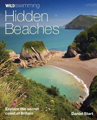 Wild Swimming Hidden Beaches: Explore the Secret Coast of Britain - Wild Swimming 2 (Paperback)