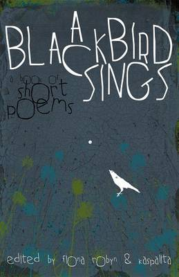 A Blackbird Sings: a Book of Short Poems (Paperback)