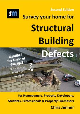 Survey Your Home for Structural Building Defects: For Homeowners, Property Developers, Students, Professionals and Property Purchasers (Paperback)
