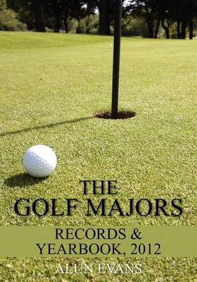 The Golf Majors: Records & Yearbook 2012 (Paperback)