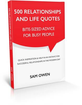 500 Relationships and Life Quotes: Bite-Sized Advice for Busy People (Paperback)