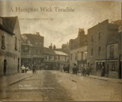 A Hampton Wick Timeline: from Domesday to the Current Day (Paperback)