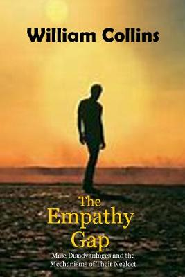 The Empathy Gap: Male Disadvantages and the Mechanisms of Their Neglect (Paperback)