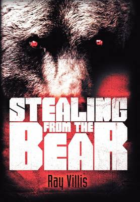 Stealing from the Bear (Hardback)