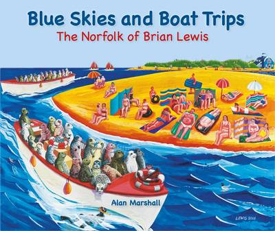 Blue Skies and Boat Trips: The Norfolk of Brian Lewis (Hardback)