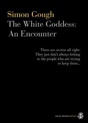The White Goddess: An Encounter (Paperback)