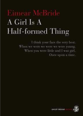 A Girl is a Half-formed Thing (Paperback)